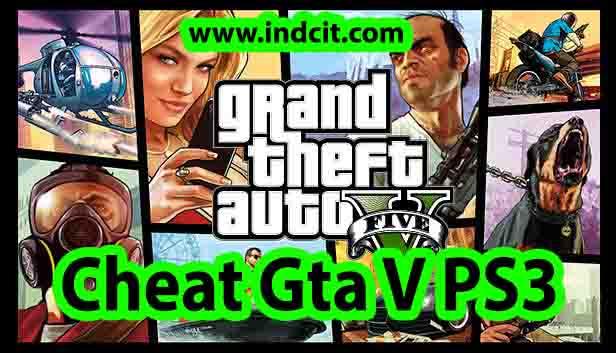 Cheat Gta V PS3 Bahasa Indonesia Terbaru Paling Lengkap